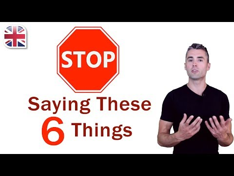 6 Things to Stop Saying If You Want to Learn English